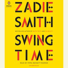 Swing Time Audiobook, by Zadie Smith