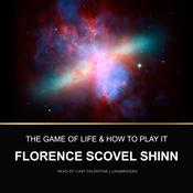 The Game of Life and How to Play It, by Florence Scovel Shinn