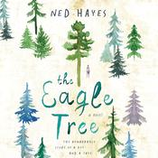 The Eagle Tree: A Novel Audiobook, by Ned Hayes