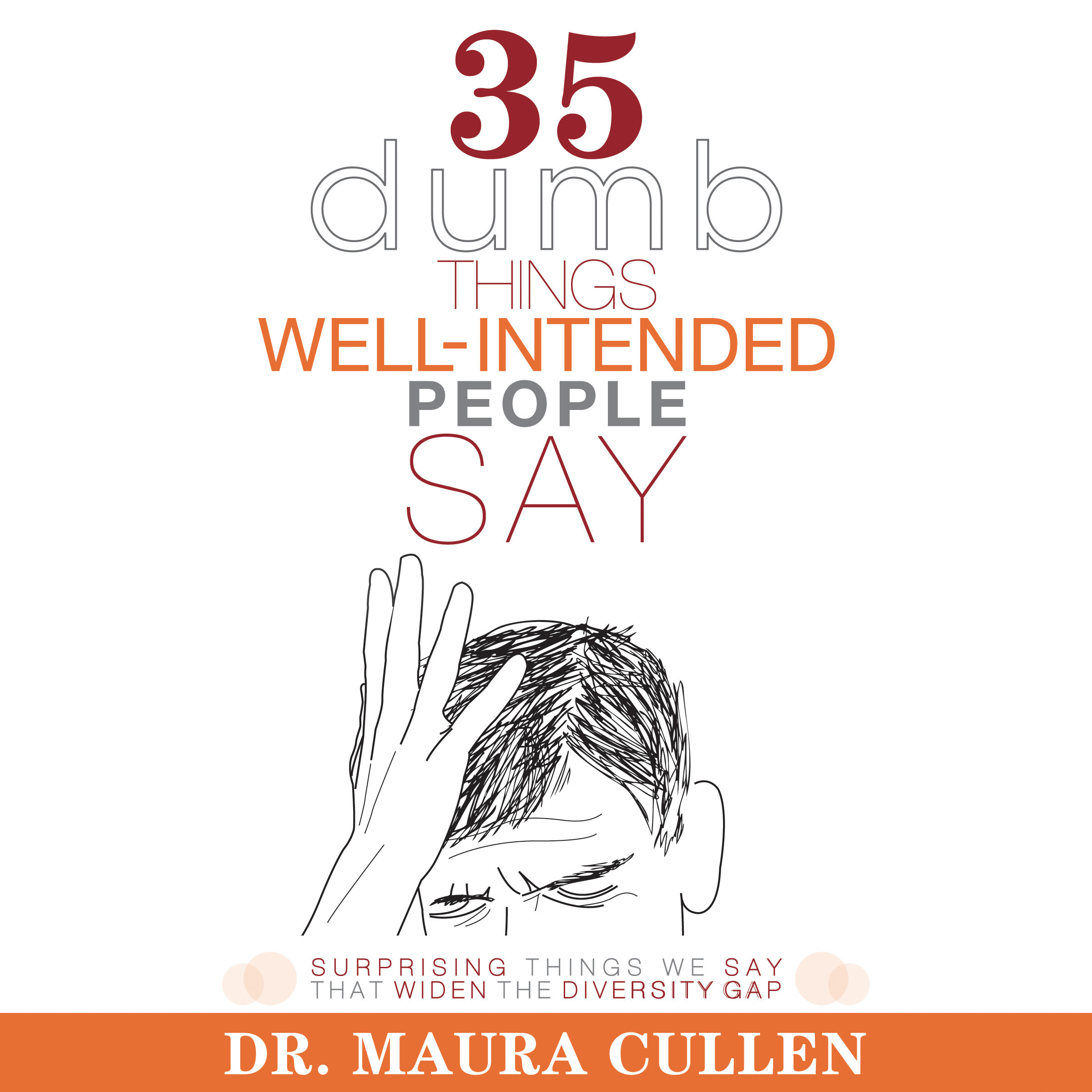 Printable 35 Dumb Things Well-Intended People Say: Surprising Things We Say That Widen the Diversity Gap Audiobook Cover Art