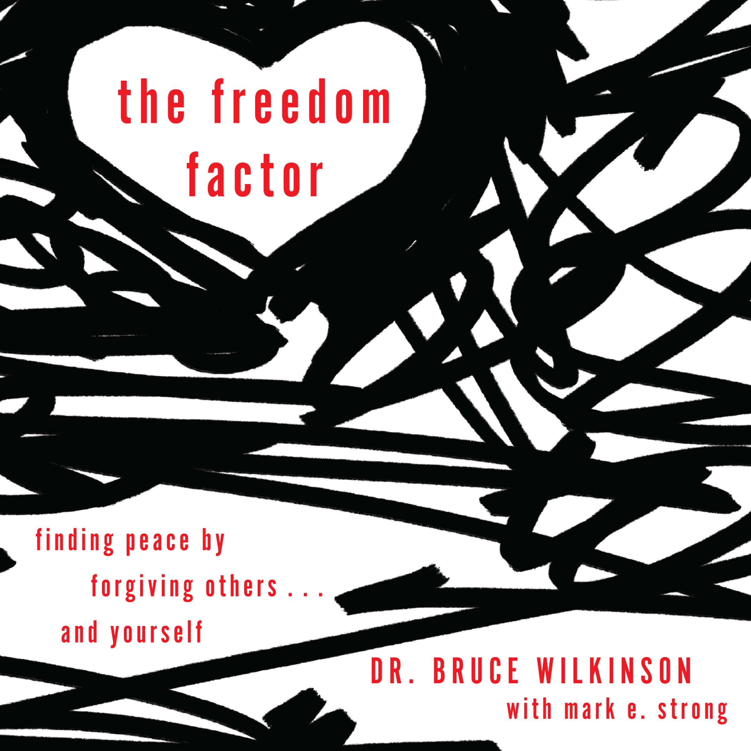 Printable The Freedom Factor: Finding Peace by Forgiving Others . . . and Yourself Audiobook Cover Art