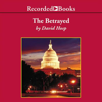 The Betrayed Audiobook, by David Hosp