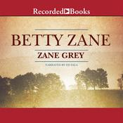 Betty Zane Audiobook, by Zane Grey