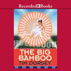 The Big Bamboo Audiobook, by Tim Dorsey