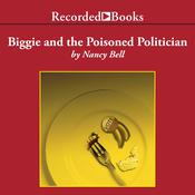 Biggie and the Poisoned Politician Audiobook, by Nancy Bell