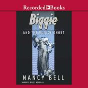 Biggie and the Quincy Ghost Audiobook, by Nancy Bell