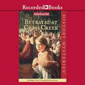Betrayal at Cross Creek Audiobook, by Kathleen Ernst