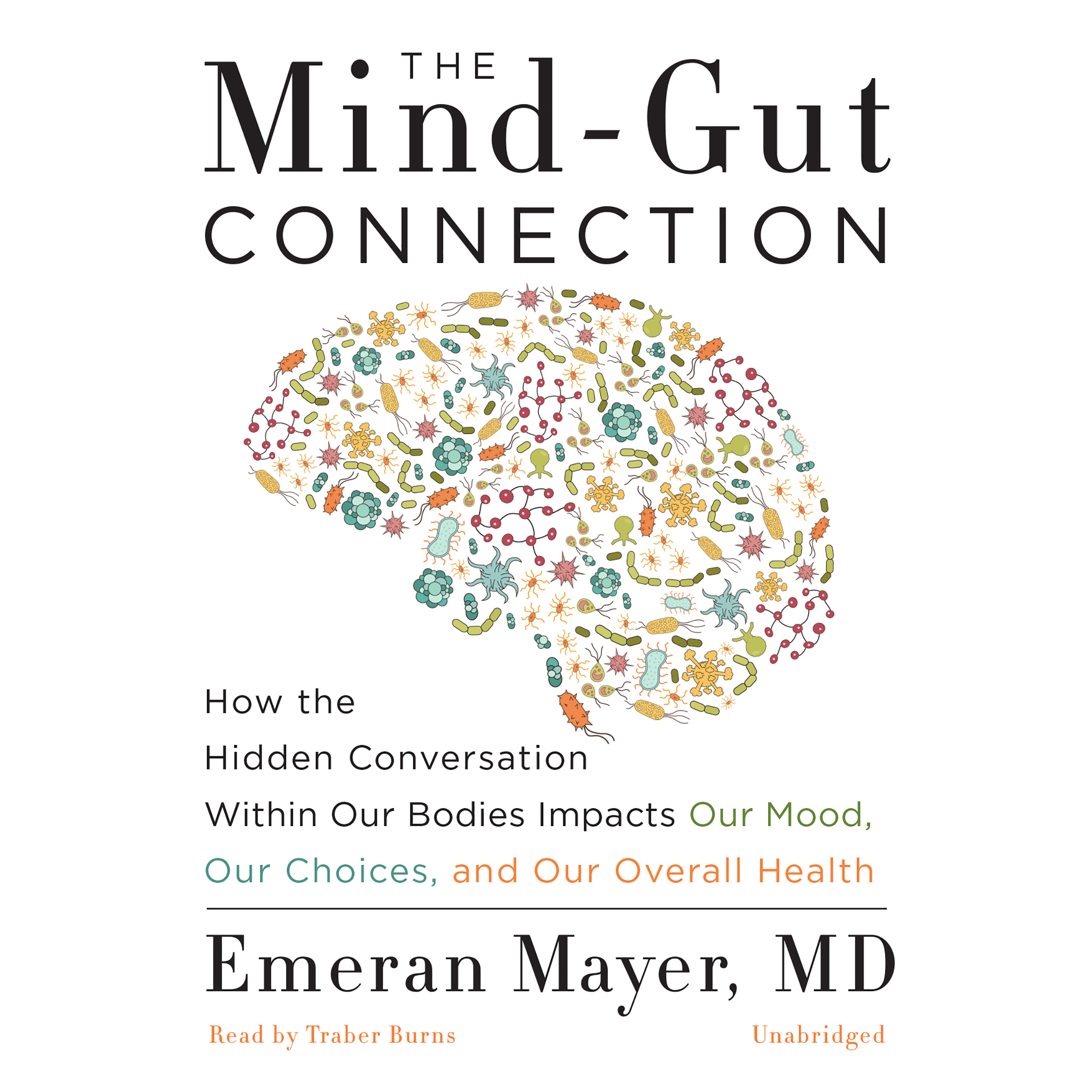 Printable The Mind-Gut Connection: How the Hidden Conversation within Our Bodies Impacts Our Mood, Our Choices, and Our Overall Health Audiobook Cover Art