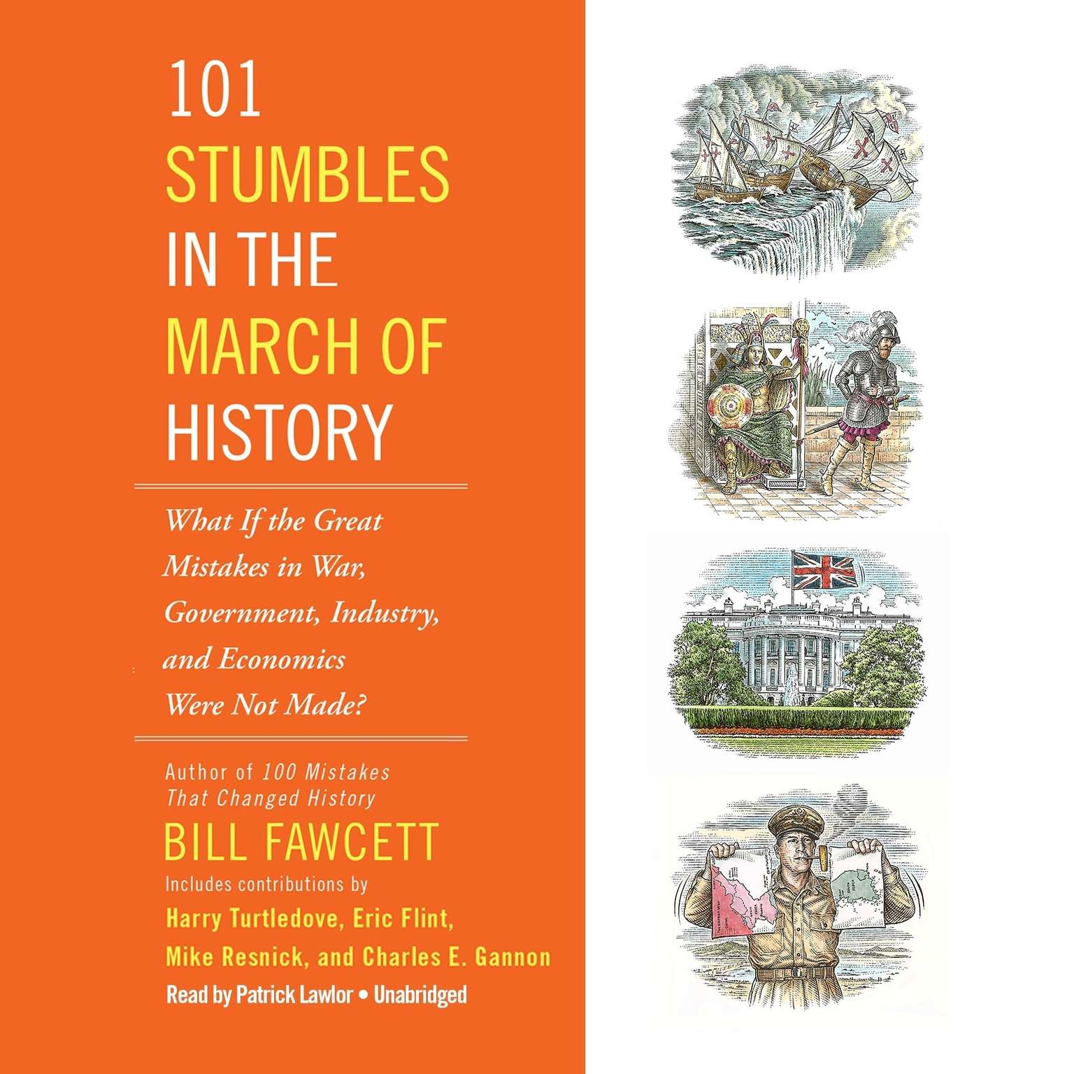 Printable 101 Stumbles in the March of History: What If the Great Mistakes in War, Government, Industry, and Economics Were Not Made? Audiobook Cover Art