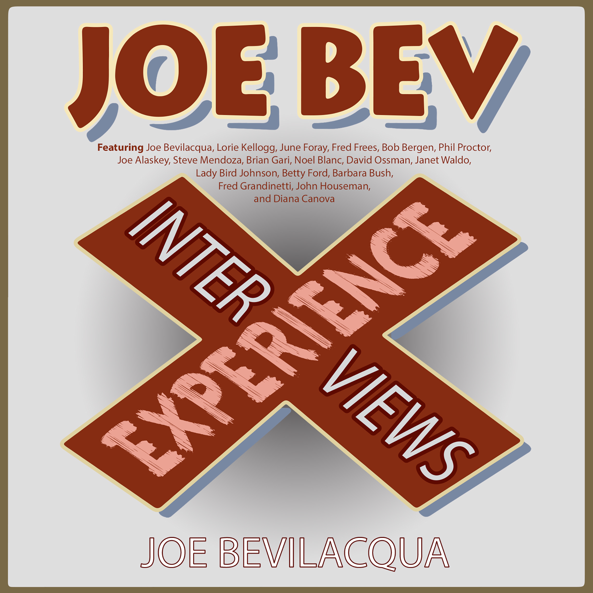 Printable The Joe Bev Experience: Interviews Audiobook Cover Art