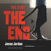 This Is Not the End Audiobook, by Jesse Jordan