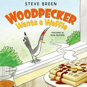 Woodpecker Wants a Waffle, by Steve Breen