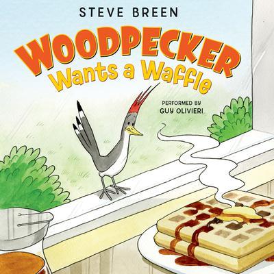 Woodpecker Wants a Waffle Audiobook, by Steve Breen