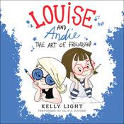 Louise and Andie: The Art of Friendship Audiobook, by Kelly Light