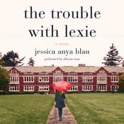 The Trouble with Lexie: A Novel, by Jessica Anya Blau