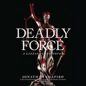 Deadly Force Audiobook, by Jonathan Shapiro