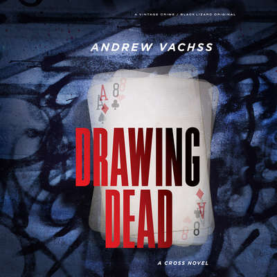 Drawing Dead: A Cross Novel Audiobook, by Andrew Vachss