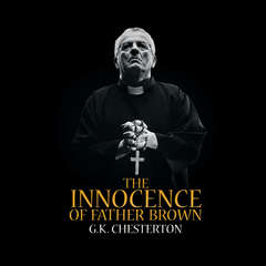 The Innocence of Father Brown Audiobook, by G. K. Chesteron