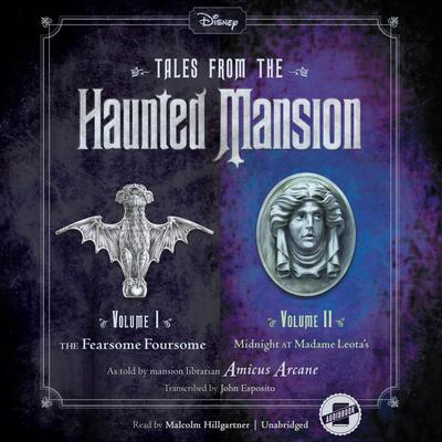 Tales from the Haunted Mansion: Volumes I & II: The Fearsome Foursome and Midnight at Madame Leota's Audiobook, by John Esposito