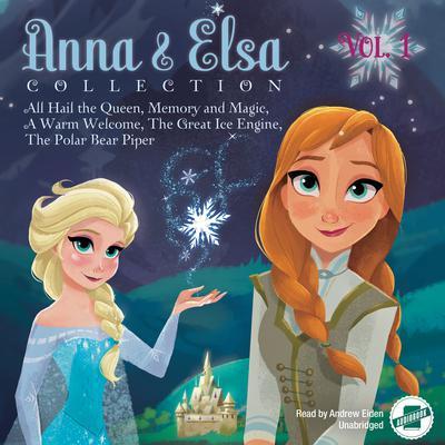Anna & Elsa Collection, Vol. 1: Disney Frozen Audiobook, by Erica  David