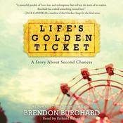 Life's Golden Ticket: A Story About Second Chances Audiobook, by Brendon Burchard
