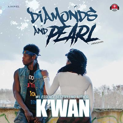 Diamonds and Pearl Audiobook, by , K'wan