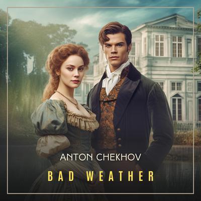 Bad Weather Audiobook, by Anton Chekhov