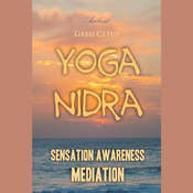 Yoga Nidra: Sensation Awareness Mediation Audiobook, by Greg Cetus