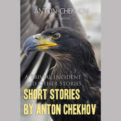 Short Stories by Anton Chekhov Volume 5: A Trivial Incident and Other Stories Audiobook, by Anton Chekhov