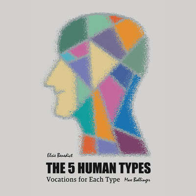 The 5 Human Types Volume 7: Vocations For Each Type Audiobook, by Elsie Benedict