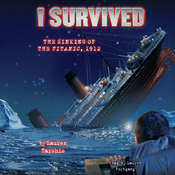 I Survived #01: I Survived the Sinking of the Titanic, 1912, by Lauren Tarshis