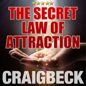 The Secret Law of Attraction: Ask, Believe, Receive Audiobook, by Craig Beck