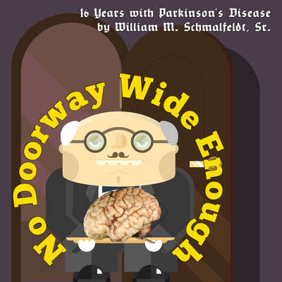 No Doorway Wide Enough Audiobook, by Bill Schmalfeldt
