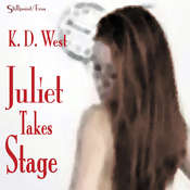 Juliet Takes Stage: An Erotic Student-Teacher Romance Audiobook, by K.D. West