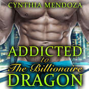 Menage: Addicted to The Billionaire Dragon Audiobook, by Cynthia Mendoza