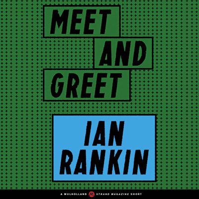 Meet and Greet Audiobook, by Ian Rankin