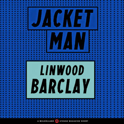 Jacket Man Audiobook, by Linwood Barclay