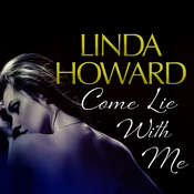 Come Lie With Me, by Linda Howard