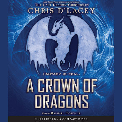 Crown of Dragons, A: Book 3 of the Unicorne Files Audiobook, by Chris d'Lacey