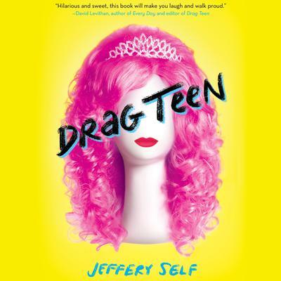 Drag Teen Audiobook, by Jeffery Self