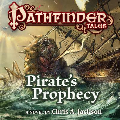 Pathfinder Tales: Pirates Prophecy Audiobook, by Chris A. Jackson