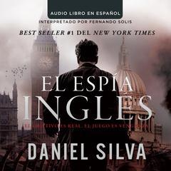 El espía inglés Audiobook, by Daniel Silva