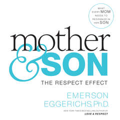 Mother and   Son: The Respect Effect Audiobook, by Emerson Eggerichs