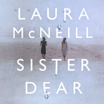 Sister Dear Audiobook, by Laura McNeill