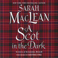 A Scot in the Dark: Scandal & Scoundrel, Book II Audiobook, by Sarah MacLean