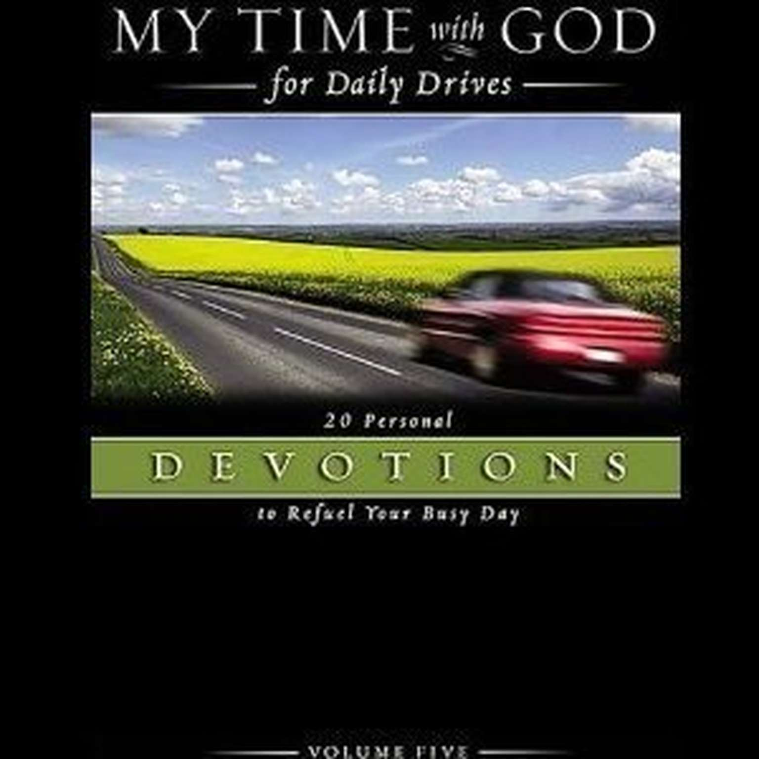 Printable My Time With God For Daily Drives: Vol. 5: 20 Personal Devotions To Refuel Your Day Audiobook Cover Art