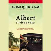Albert vuelve a casa: La historia, en cierto modo real, de un hombre, su esposa y su caimán. Audiobook, by Homer Hickam