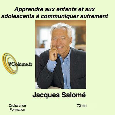 Apprendre aux enfants et aux adolescents à communiquer autrement [French Edition] Audiobook, by Jacques Salomé