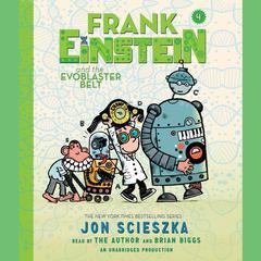 Frank Einstein and the EvoBlaster Belt Audiobook, by Jon Scieszka