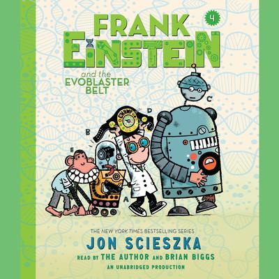 Frank Einstein and the EvoBlaster Belt Audiobook, by Jon Scieszka